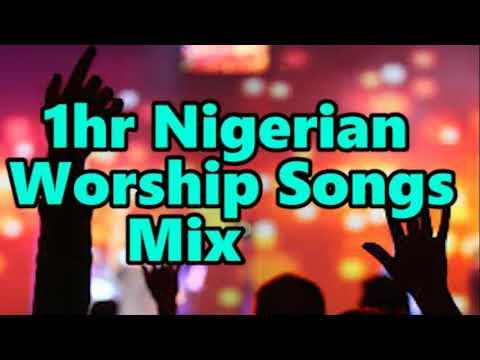 1hr Non Stop worship mega mix – Church Morning Worship + African Nigerian Mix Worship Songs