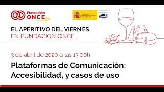 Aperitivo 2: «Plataformas de Comunicación: Accesibilidad y casos de uso»