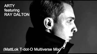 Arty featuring Ray Dalton - Stronger (MattLok T-dot-O Multiverse Mix)