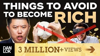 13 Things To Avoid If You Want To Become Rich