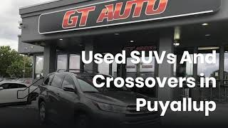 Get Used SUVs in Puyallup, WA At Affordable Prices - Gt Auto Sales