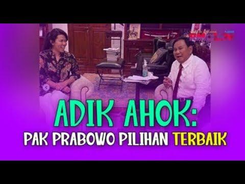 Adik Ahok: Pak Prabowo Pilihan Terbaik