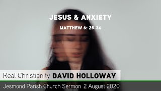 Matthew 6: 25-34 - Jesus & Anxiety - Jesmond Parish Church, Newcastle Sermon