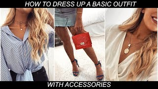 HOW TO DRESS UP A BASIC OUTFIT! / WITH ACCESSORIES!