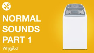 Whirlpool Washers - Normal sounds of your washer Part 1