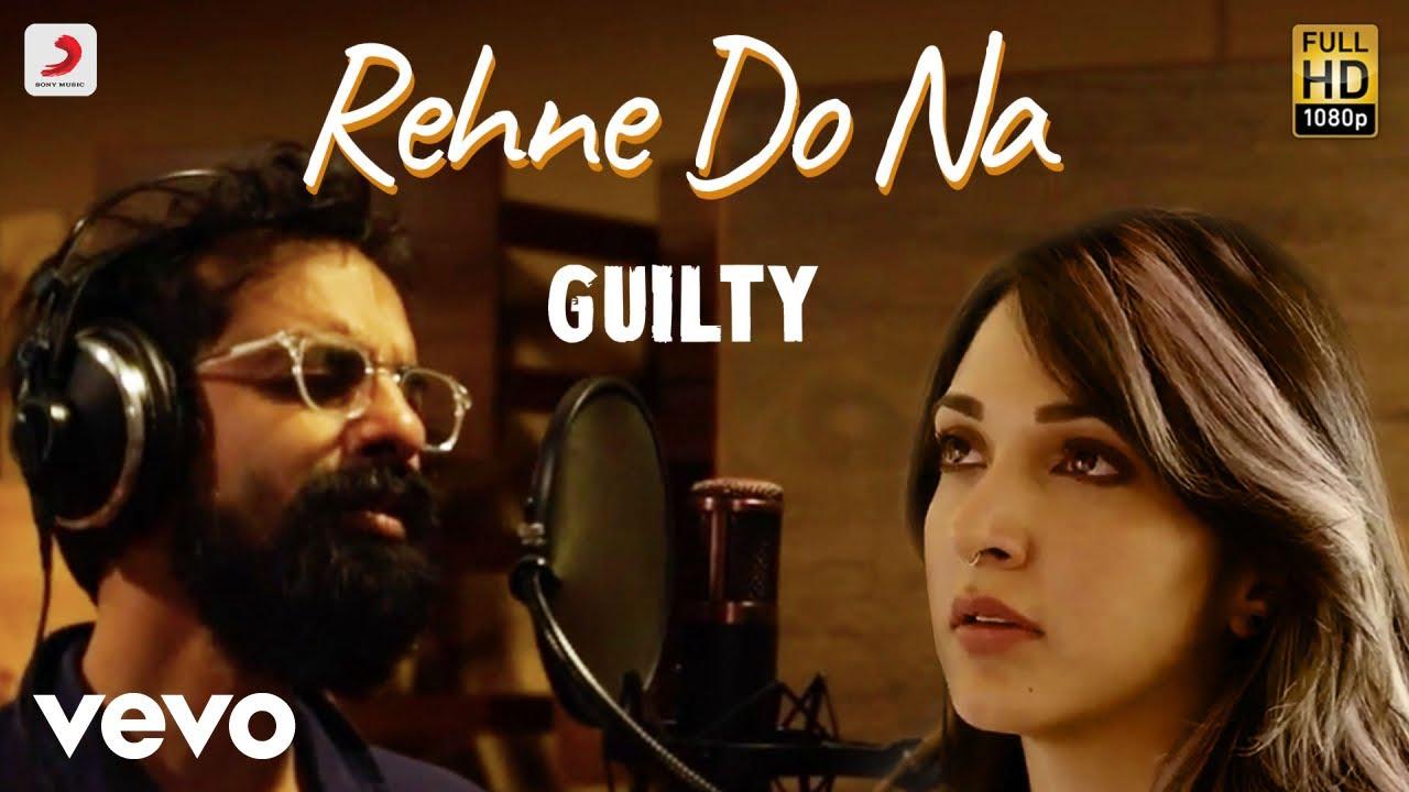 Rehne Do Na Lyrics  Guilty   Kiara Advani, Akansha Ranjan, Gurfateh - Ankur Tewari Lyrics