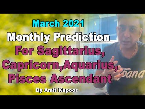 March 2021 Monthly Prediction For Sagittarius,Capricorn,Aquarius,Pisces Ascendant By #AMITKAPOOR