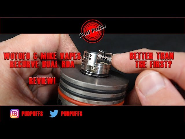 Wotofo & Mike Vapes Recurve Dual Review