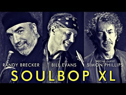 Soulbop XL: Randy Brecker & Bill Evans feat. Simon Phillips - Leverkusener Jazztage 2018