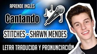 Stitches - Shawn Mendes (Official Video Lyrics) Letra Inglés - Español + Pronunciación