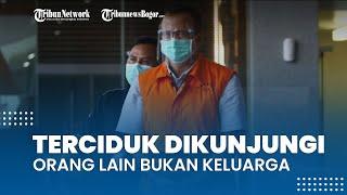 Sempat Akui Rindu Keluarga, Edhy Prabowo Tertangkap Dijenguk Orang Lain, Kini Kunjungan Diperketat