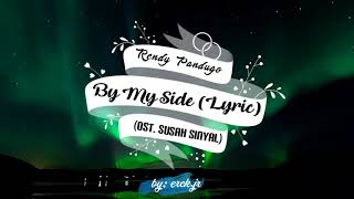 Rendy Pandugo - By My Side (Lyric Video OST. Susah Sinyal)