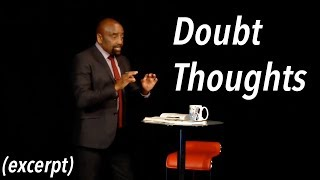 How to Have a Good Life: Doubt Every Thought (EXCERPT, Church, Jan 7, 2018)
