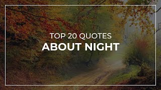 TOP 20 Quotes About Night | Daily Quotes | Inspirational Quotes | Trendy Quotes