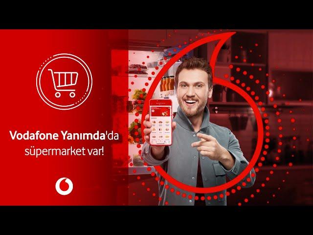 Vodafone Yanımda'da süpermarket var!