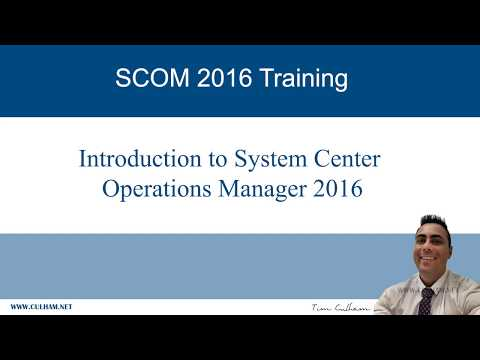 Introduction to System Center Operations Manager 2016 (SCOM 2016)