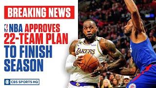 NBA approves 22-team plan to finish season | CBS Sports HQ