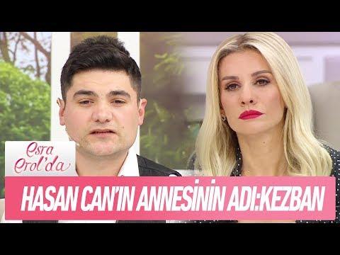 Hasan Can'ın annesini adı: Kezban! - Esra Erol'da 19 Şubat 2018