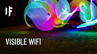 What If Wifi Was Visible?