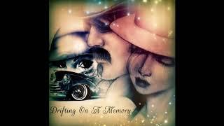 Drifting On A Memory