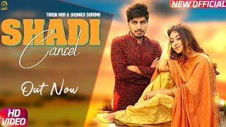Shadi Cancel || Tarun Mor & Bhumika || Ajay Hooda New D J song 2019|| Ruchika Jangid || Mor Music