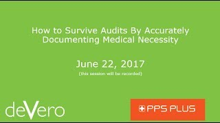 How to Survive Audits By Accurately Documenting Medical Necessity in Home Health