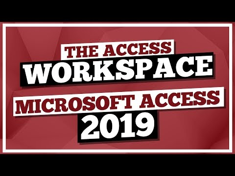 Microsoft Access Tutorial 2019: The MS Access Workspace - YouTube