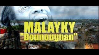 MALAYKY – « Dounougnan » – Official video July 2017 [Album RADYKAL ROOTS]