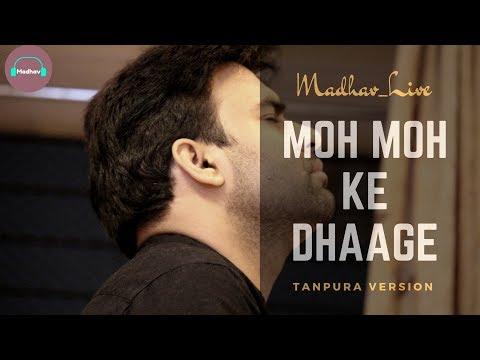Moh Moh Ke Dhaage Tanpura Version