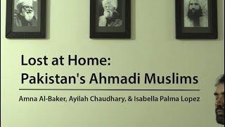 Lost at Home: Pakistan's Ahmadi Muslims