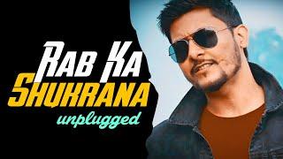 Rab Ka Shukrana - New Version Unplugged Cover | Jannat 2