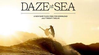 DAZE AT SEA - Free Billabong Surf Movie!!!