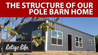 Custom Small Pole Barn House    The Structure And Details Of Why We Did It