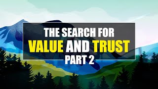The search for value and trust Part - 2