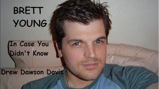 Brett Young - In Case You Didn't Know - Drew Dawson Davis