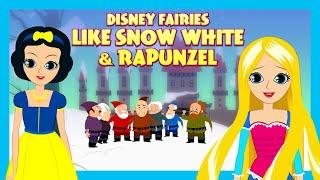 Disney Fairies Like Snow White & Rapunzel |Fairy Tales For Kids In English |Tia & Tofu Storytelling