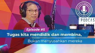 #BINUSPodcast Episode 5 -Dr. Siswono, S.Kom., M.M.: saya mendidik mereka bukan menyusahkan mereka