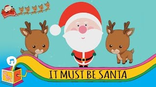 It Must Be Santa | Children's Christmas Song