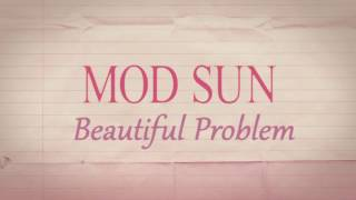 Mod Sun - Beautiful Problem Ft. Gnash & Maty Noyes [Lyric Video]