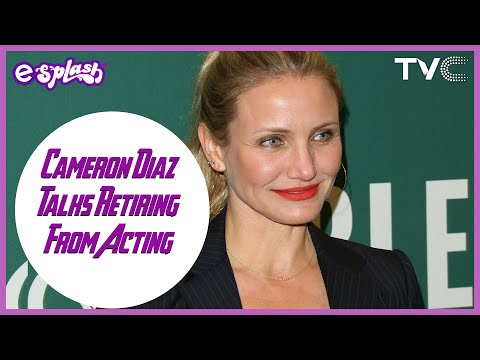 Cameron Diaz Talks Retiring From Acting