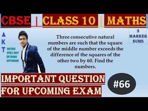 #66 | 3 Marker | CBSE | Class X |Three consecutive natural numbers are such that the square of the middle number exceeds the difference of the squares of the other two by 60. Find the numbers. Explained by: Brijesh Sharma