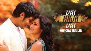 Vai Raja Vai Official Trailer | Gautham Karthik, Priya Anand