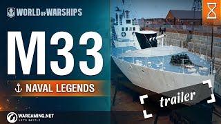Naval Legends: M33 Trailer | World of Warships