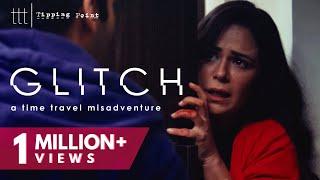 Glitch | A Time Travel Misadventure | Mona Singh | TTT