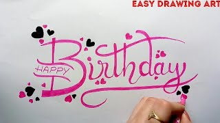 how to write happy birthday in style || how to make birthday greeting card || birthday calligraphy