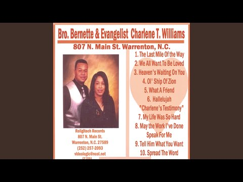 May the Work I've Done Speak For Me (Song) by Bro. Bernette and Evangelist Charlene T. Williams