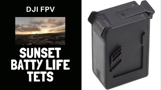 DJI FPV Battery and Stability Sunset Test