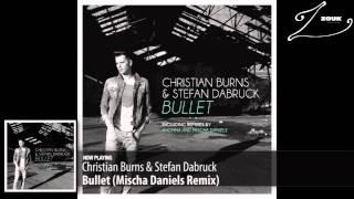 Christian Burns & Stefan Dabruck -  Bullet (Mischa Daniels Remix)