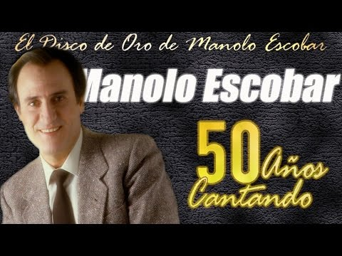 Manolo Escobar - 50 años cantando (los grandes éxitos de Manolo Escobar)