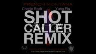 French Montana - Shot Caller Remix (Feat) Charlie Rock and Yung Flo [BayArea Compass Exclusive]
